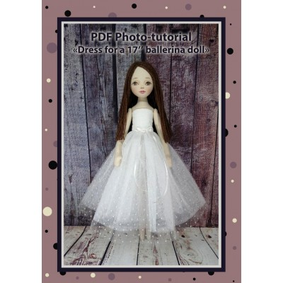 PDF Photo Tutorial Ballerina Dress For Dolls 17 Inches